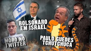 Fábio Rabin - Bolsonaro em Israel / Paulo Guedes Tchutchuca / Moro no Twitter