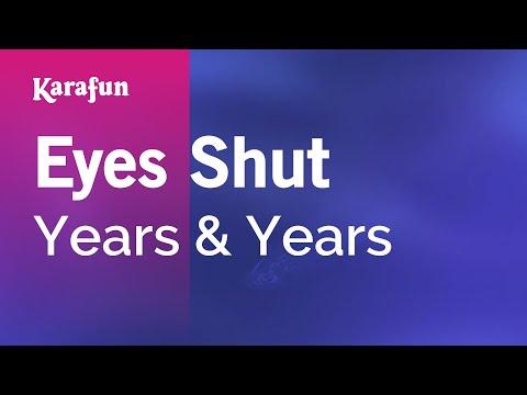 Karaoke Eyes Shut - Years & Years