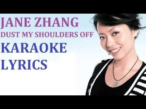 JANE ZHANG DUST MY SHOULDERS OFF KARAOKE COVER LYRICS