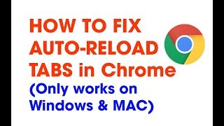 FIXED Google Chrome automatically reloads tabs