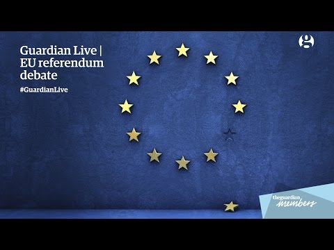 EU referendum debate | Guardian Live