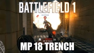 Battlefield 1 - MP18 Trench