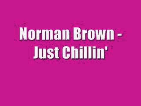 Norman Brown - Just Chillin'