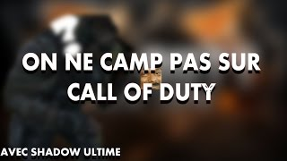 ON NE CAMP PAS SUR CALL OF DUTY (FUNTAGE)