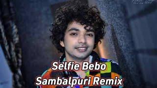 Selfie Bebo DJ New Sambalpuri DJ remix Mantu chhur