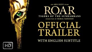 Roar -Tigers Of The Sundarbans   English Subtitle Official Theatrical Trailer