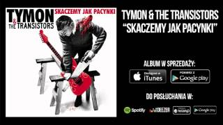 download lagu Tymon & The Transistors - Skaczemy Jak Pacynki gratis