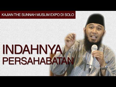 Kajian Umum : Indahnya Persahabatan Dalam Islam - Ustadz Rizal Yuliar Putrananda