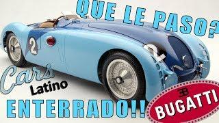 Que le Paso al Único Bugatti Type57G en el Mundo que fue Enterrado? *CarsLatino*