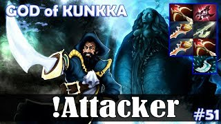 Attacker - GOD of Kunkka MID | Dota 2 Pro MMR Gameplay #51