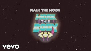 walk the moon   work this body official video