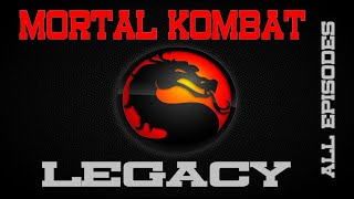 MORTAL KOMBAT LEGACY - ALL EPISODES