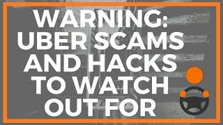 WARNING: Uber Scams and Hacks to Watch out for