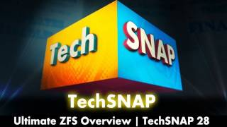 Ultimate ZFS Overview | TechSNAP 28