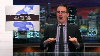 Municipal Violations: Last Week Tonight with John Oliver (HBO)