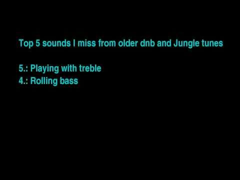 [dnb/jungle] Top 5 things I miss from newer dnb which we had earlier in old Jungle/dnb tracks