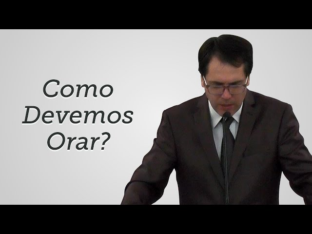 [Trecho] Como Devemos Orar? - Leandro Lima