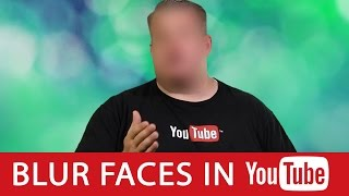 How to Blur Faces and Objects Right Within YouTube