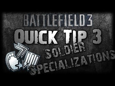 Battlefield 3 QUICK TIP 3 - Soldier Specialization SECRETS