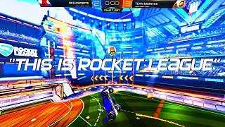 """THIS IS ROCKET LEAGUE"""