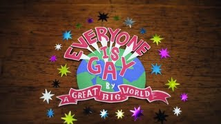 Watch A Great Big World Everyone Is Gay video