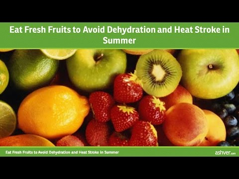 Eat Fresh Fruits to Avoid Dehydration and Heat Stroke in Summer
