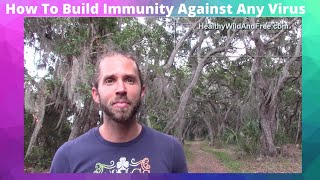 How To Build Immunity Against Any Virus