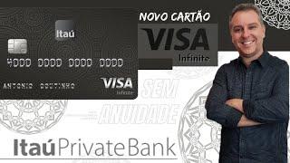💳ITAÚ LANÇA NOVO CARTÃO VISA INFINITE PRIVATE SEM ANUIDADE🔝💳
