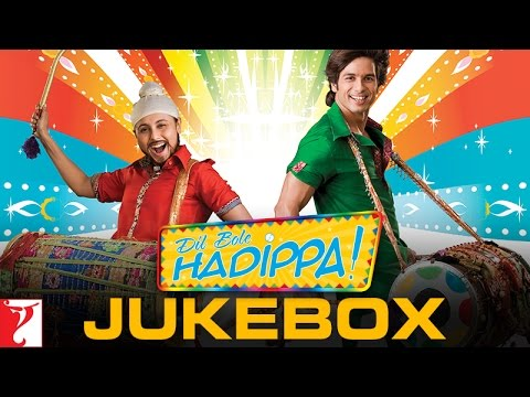 Dil Bole Hadippa - Full Song Audio Jukebox