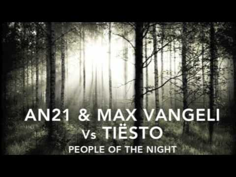 AN21 & Max Vangeli vs. Tiësto feat. Kate Elsworth - People Of The Night