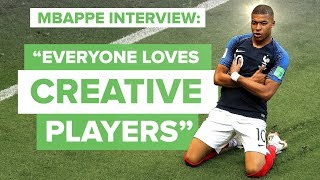 Kylian Mbappé: Everyone loves creative players   Mbappé interview