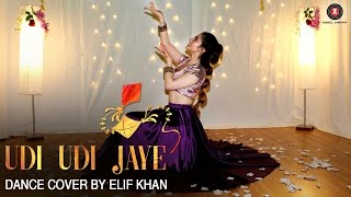 Download Udi Udi Jaye - Dance Cover | Elif Khan | Raees 3Gp Mp4
