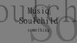 Watch Musiq Soulchild Something video