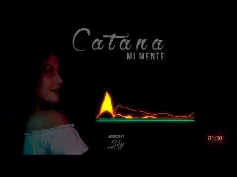 CATANA - Mi Mente - 2018