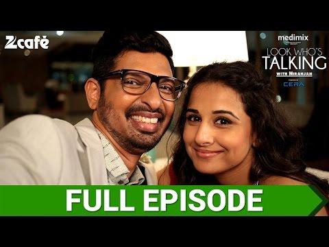 Look Who's Talking with Niranjan Iyengar - Vidya Balan - Full Episode - Zee Cafe