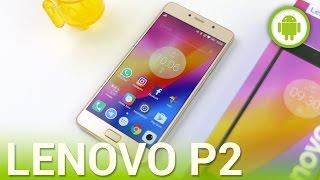 Lenovo P2, recensione in italiano