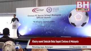Khairy rasmi Sekolah Bola Sepak Chelsea di Malaysia