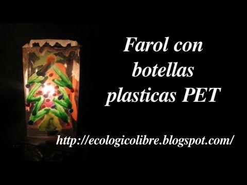 Reciclaje de Botellas Plasticas PET, Manualidades: Farol.