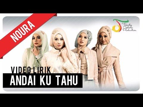 Noura - Andai Ku Tahu | Official Video Lirik
