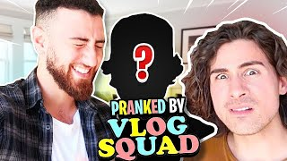 I Got PRANKED By The VLOG SQUAD with Anthony Padilla