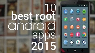 Top 10 Best Root Apps for Android | 2015