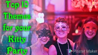 Kitty party theme ideas/best theme for kitty/ladies kitty party theme/games for kitty party/kitty th