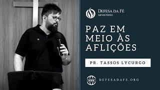 Download Lagu Filipenses 4:4-7 | PAZ EM MEIO ÀS AFLIÇÕES (por Tassos Lycurgo) Gratis STAFABAND