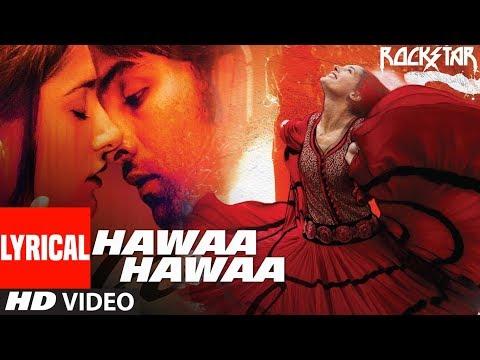 Hawaa Hawaa Song With Lyrics | Rockstar | Ranbir Kapoor | Nargis Fakhri | Mohit Chauhan | A R Rahman