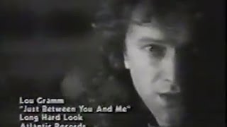 Watch Lou Gramm Just Between You And Me video