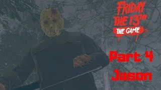 Part 4 Jason!! (Friday the 13th: The Game Part 2)