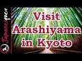 Arashiyama in Kyoto Tour! - Video Japan Guide
