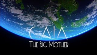 Gaia – The Big Mother (trailer) 2016