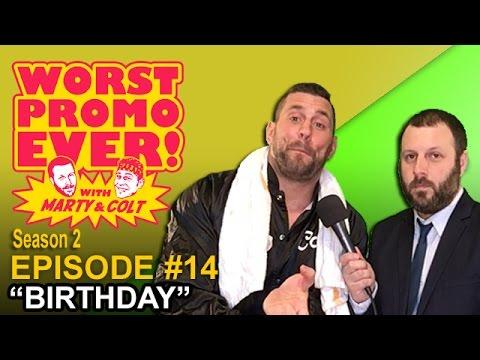 "Colt Cabana & Marty DeRosa's WORST PROMO EVER S2 Ep14 ""BIRTHDAY"""