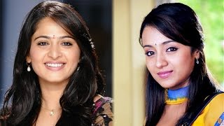 Latest News About Trisha and Anushka | Kollywood News | Shooting Spot | Movie Updates